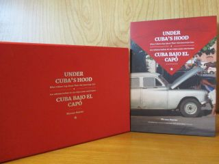 UNDER CUBA'S HOOD : WHAT CUBANS SAY ABOUT THEIR OLD AMERICAN CARS = CUBA BAJO EL CAPÓ : LOS...